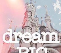 Inspiring picture disney, dream, pink, quote, text. Resolution: 575x700 px. Find the picture to your taste!