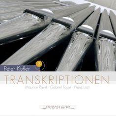 Peter Kofler - Transcriptions for Organ