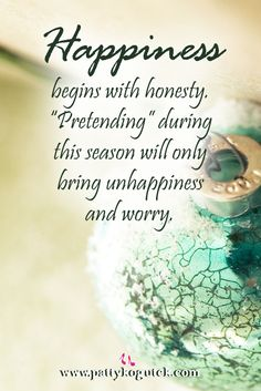 Happiness begins with honesty. http://pattykogutek.com/inspirational-insights/
