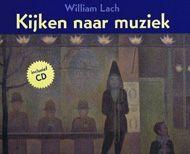 Kijken naar muziek - William Lach