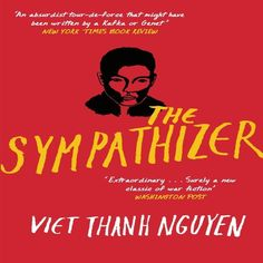 First time author Viet Thanh Nguyen was recognized for his work, The Sympathizer, when he received the Pulitzer Prize. The Sympathizer, written by Nguyen and published by Grove Press, may be Viet . Free Books, Good Books, Books To Read, My Books, Book Club Books, The Book, Best Fiction Books, War Novels, Reading Lists