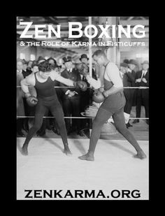 Zen Boxing & the Role of Karma in Fisticuffs (ZenKarma.org) by Anonymous Zen Master. $3.50. Publisher: ZenKarma.org (August 1, 2011). 10 pages. An ebook guide to boxing from the perspective of Zen and Karma. Zen meditation principles applied to boxing, plus the ethics of boxing for the purposes of self-discipline.                            Show more                               Show less