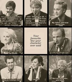 I actually saw the video on this! Where every actor/actress said their favorite line!