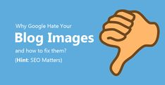 Why #Google Hates Your Blog Images | by @AnkitKrSingla | #Blogging #VisualContent | Learn why Google hates your blog images and how to fix them with proper Image SEO techniques. Follow this definitive guide to getting Google's love.