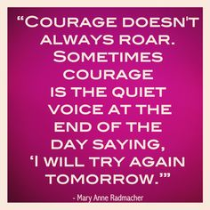 Courage takes courage. . #quotes #inspiration