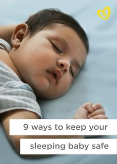 Nine ways to keep your sleeping baby safe in their crib and nursery. Helpful baby safety guidelines that are worth a look!