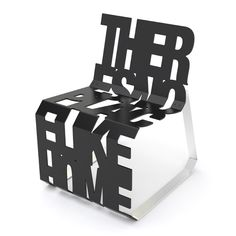 """chair utilizing typography. """"There's No Place Like Home"""""""