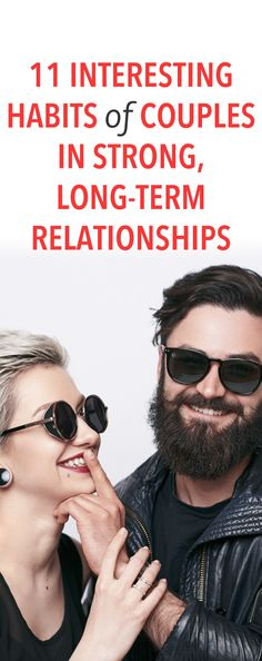 11 interesting habits of couples in strong, long-term relationships