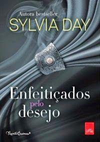 Enfeitiçados Pelo Desejo - Sylvia Day ~ Bebendo Livros