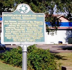 Birthplace of Kermit The Frog.