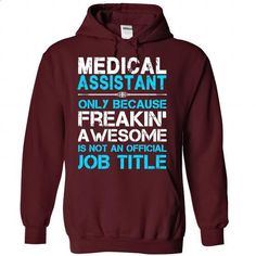 Medical Assistant - #retro t shirts #plain black hoodie. GET YOURS => https://www.sunfrog.com/No-Category/Medical-Assistant-4612-Maroon-29796084-Hoodie.html?60505 http://tmiky.com/pinterest