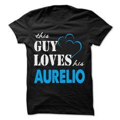 (Tshirt Awesome Order) This Guy Love His Aurelio Funny Name Shirt Teeshirt this week Hoodies, Funny Tee Shirts
