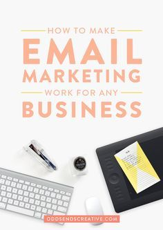 How to Make Email Marketing Work for Any Business. Interesting! Tips for creative entrepreneurs and small business owners.