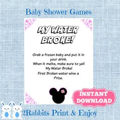 My Water Broke! Baby Shower Game, beautiful design if you are on a Minnie Mouse Baby Shower. #minniemousebabyshower #disneybabyshower #printablebabyshowergames #mywaterbrokesign