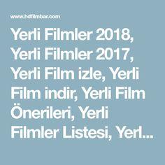 Yerli Filmler 2018, Yerli Filmler 2017, Yerli Film izle, Yerli Film indir, Yerli Film Önerileri, Yerli Filmler Listesi, Yerli Filmler onedio, Yerli Filmler ekşi, Yerli Film hd izle, Türk Filmleri 2018, Türk Filmleri 2017, Türk Aşk Filmleri, Yeni Türk Filmleri, Eski Türk Filmleri, Türk Komedi Filmi izle, Tr Film izle
