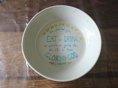 So whether you eat or drink, or whatever you do, do all to the glory of God 1 Cor 10:31 Pie Dish, Hand Painted, God, Dishes, Drinks, Dios, Drinking, Beverages, Tablewares