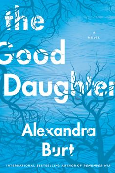 The Good Daughter | Alexandra Burt |