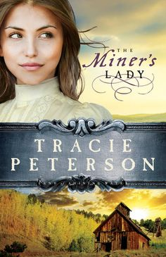 """Read """"Miner's Lady, The (Land of Shining Water)"""" by Tracie Peterson available from Rakuten Kobo. Tracie Peterson Delivers Romance and Adventure When Chantel Panetta's younger sister claims to be in love with Orlando C. I Love Books, Great Books, New Books, Books To Read, Historical Romance, Historical Fiction, Christian Fiction Books, Book Authors, Romance Novels"""