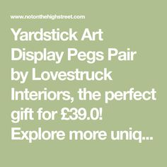 Yardstick Art Display Pegs Pair by Lovestruck Interiors, the perfect gift for Explore more unique gifts in our curated marketplace. Unique Gifts, Typography, Pairs, Display, Interiors, Explore, Words, Gallery, Frame