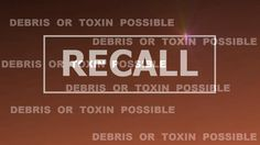 We update this list as new details arrive. Here's our list of food products under recall for possible presence of toxins or industrial debris.