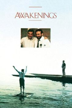 Awakenings - Robin Williams, Robert DeNiro - based on a true story of a doctor who discovers a drug to revive patients in a coma.