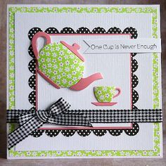 3/14/2012; Debby Yates at 'A Scrapjourney' blog; I collect tea pots and love this card!
