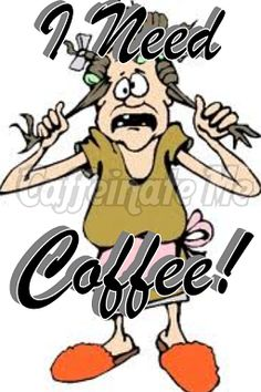 I need coffee!