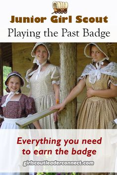 Everything you need to earn the Junior Girl Scout Playing the Past Badge