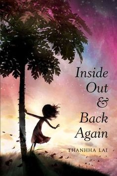 Inside Out & Back Again by Thanhha Lai -  The story of Ha, a young girl living during the end of the Vietnam War, is told in a series of understated poems. Ha chronicles the life-changing year of 1975, when she, her mother, and her brothers leave Vietnam and resettle in Alabama.