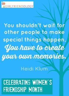 Create your own memories, female friendship quote – Celebrating Women's Friendship Month girlfriendology.c… Source by Girlfriendology Our Love Quotes, Inspirational Quotes For Women, Motivational Thoughts, Best Motivational Quotes, Funny Quotes, Female Friendship Quotes, Women Friendship, Girlfriend Quotes, Memories Quotes