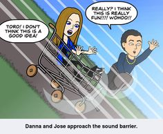 Danna and Jose approach the sound barrier.