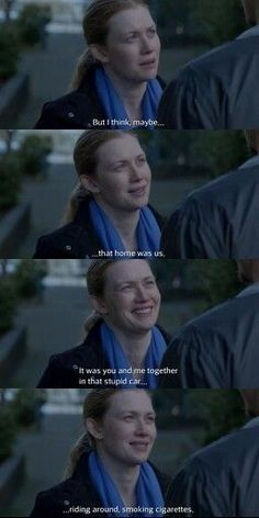 I think that maybe, home was us. The Killing. Holder and Linden.