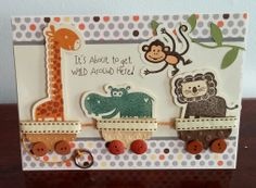 It's About to get Wild Around Here - New Baby Card with Close To My Heart Baby Cakes collection paper and cardstock and Wild Wonders stamp set. I found the card design here on Pinterest in many colors. I modified it just a bit.