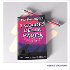 "P.M. Highlanders on Twitter: ""Dipingete il vs weekend con #IColoriDellaPaura  http://t.co/NvxklcxFtQ  #IlMioEsordio2015 #libri #ebook @ilmiolibro http://t.co/wtiN9CMCxb"""