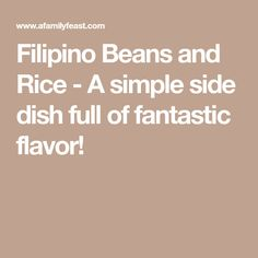 Filipino Beans and Rice - A simple side dish full of fantastic flavor! Bang Bang Shrimp, Side Dishes Easy, Filipino, Good Food, Beans, Rice, Simple, Recipes, Easy Side Dishes