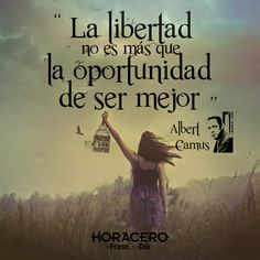"""""""La libertad no es más que la oportunidad de ser mejor"""" Albert Camus #Frases #FraseDelDía"""