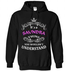 SAUNDRA Thing! - #pocket tee #hoodie diy. MORE ITEMS => https://www.sunfrog.com/Names/SAUNDRA-Thing-3234-Black-53495097-Hoodie.html?68278