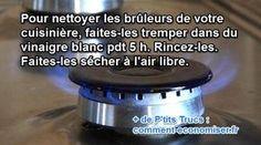 Vinaigre Blanc : Le Truc Efficace pour Nettoyer les Brûleurs de Votre Cuisinière.
