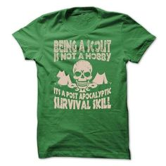 Being A Scout Is Not A Hobby Its A Post Apocalyptic Survival Skill T-Shirts, Hoodies (22.99$ ==► Shopping Now to order this Shirt!)