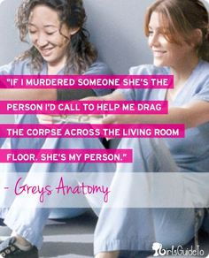 grey's anatomy quotes she's my person Grey Quotes, Grey Anatomy Quotes, Tv Quotes, Movie Quotes, Funny Quotes, Life Quotes, Grays Anatomy, That One Friend, My Best Friend