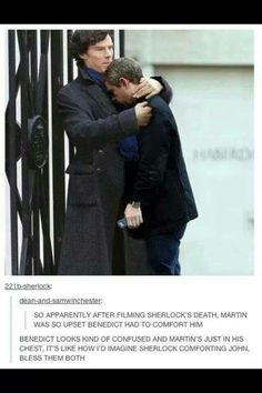 They are John & Sherlock....this is just. AHH. Well it because Martin is imagining that the science was real. And if I saw Lord. Hotness jump off a building I would be upset to. -J