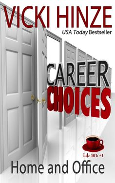 Vicki Hinze, Life 101 articles #1, Career Choices: Home and Office. For women working at home or outside the home.