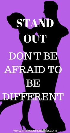 stand out, don't be afraid to be different, ditch new normal