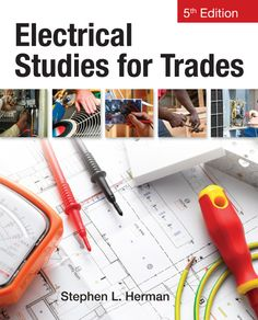Electrical Studies for Trades/Stephen Herman Basic Electrical Wiring, Electrical Code, Electrical Engineering, Physics Textbook, Refrigeration And Air Conditioning, Trade Books, Behavioral Science, Physical Geography, Mechanical Engineering