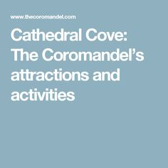 """Accessible only on foot, boat or kayak, famous Cathedral Cove is one of the """"must visit"""" top free attractions on The Coromandel. Kayaking, New Zealand, Cathedral, Activities, Kayaks, Cathedrals, Ely Cathedral"""