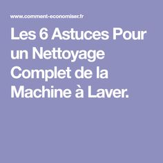 Les 6 Astuces Pour un Nettoyage Complet de la Machine à Laver. Cleaning Hacks, Health Tips, How To Plan, Genre, Chiffon, Planning, Natural Products, Portable, Avon