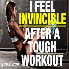I feel invincible after a tough workout.