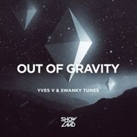 Yves V & Swanky Tunes - Out Of Gravity (Preview) [OUT FEB 1] by YVES V on SoundCloud