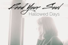 """Hallowed Days"" part of the #FeedYourSoulSeries at #HMBlog // Read more at HopeMommies.org  #HopeMommies #Stillbirth #Miscarriage #ChildLoss #InfantLoss #Grief #Hope #Faith #PregnancyLoss #grieving #miscarry"