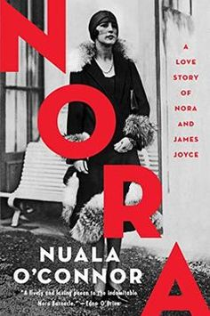 Nora : a love story of Nora and James Joyce / Nuala O'Connor
